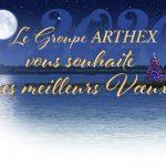 Le Groupe ARTHEX vous souhaite ses Meilleurs Voeux